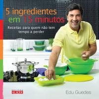 5 INGREDIENTES EM 15 MINUTOS EDU GUEDES